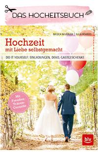 Hochzeit, DIY Wedding, Hochzeit selbstgemacht