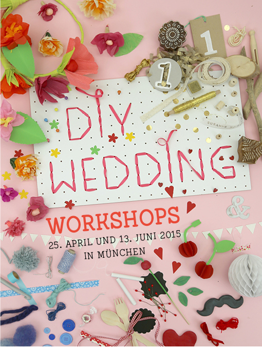 DIY Wedding Workshop, München, April, Juni
