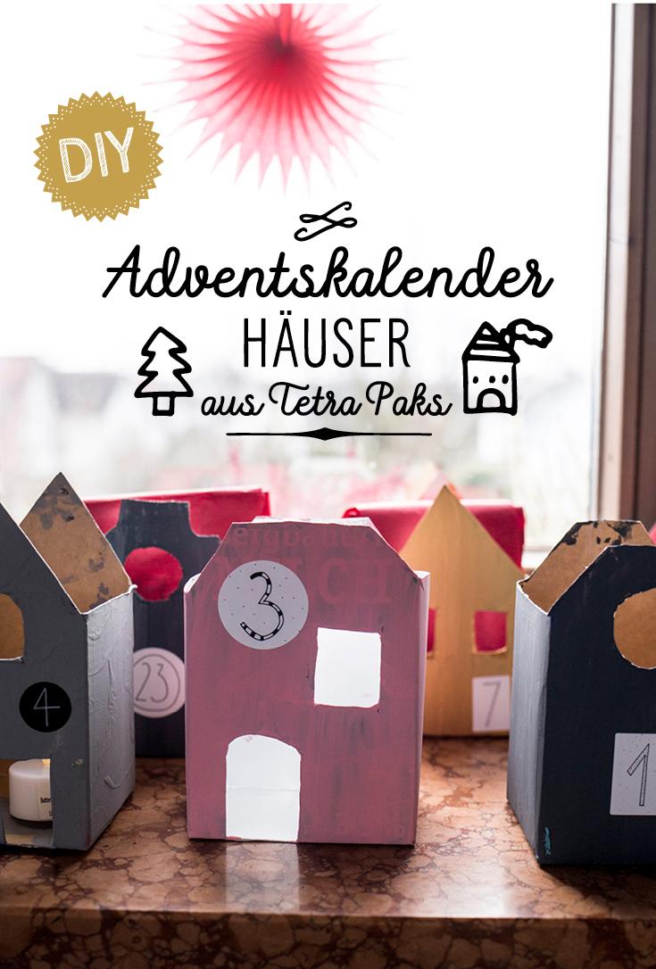 Adventskalender DIY, Upcycling, Milchtüten, Häuser basteln, Adventshäuser